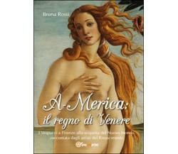 A-Merica: il regno di Venere di Bruna Rossi,  2015,  Youcanprint