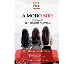 A Modo Mio di Antonella Morreale,  2018,  Youcanprint
