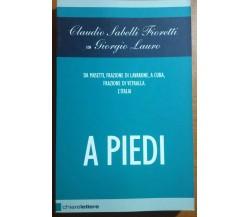 A PIEDI - CLAUDIO SABELLI FIORETTI - CHIARELETTERE - 2007 - M