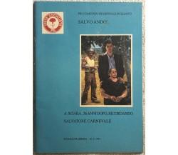 A Sciara, 36 anni dopo, ricordando Salvatore Carnevale di Salvo Andò,  1991,  Un