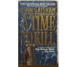 A Time to Kill di John Grisham,  1996,  Dell