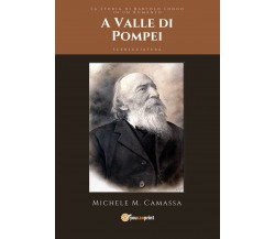 A Valle di Pompei, di Michele M. Camassa,  2019,  Youcanprint - ER
