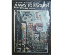 A Way to English - Barone, Cassisi, Zagni - SEI,1979 - R