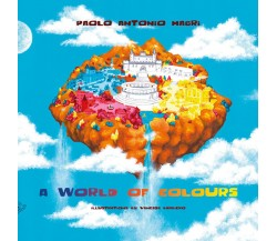 A World of Colours di Paolo Antonio Magrì,  2021,  Black Wolf Edition & Publishi