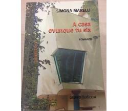 A casa ovunque tu sia - Simona Marelli,  2010,  Gruppo Edicom