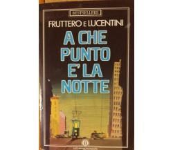A che punto è la notte - Fruttero, Lucentini - Oscar Mondadori,1989 - R