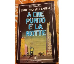 A che punto è la notte - Fruttero,Lucentini - Mondadori,1987 - R