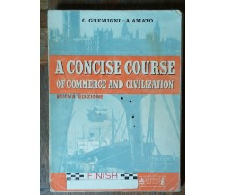 A concise course of commerce and civilization - AA.VV. -Giunti Marzocco,1976 - R