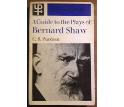 A guide to the Plays of Bernard Shaw - C. B. Purdom - Methuen & Co Ltd, 1964-L
