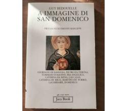 A immagine di San Domenico - G. Bedouelle - Jaca Book - 1994 - AR