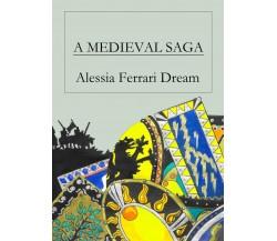 A medieval saga di Alessia Ferrari Dream,  2019,  Youcanprint