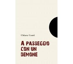 A passeggio con un demone di Chiara Conti,  2021,  Youcanprint