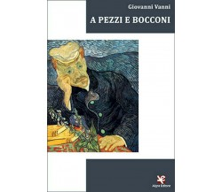 A pezzi e bocconi di Giovanni Vanni,  2020,  Algra Editore