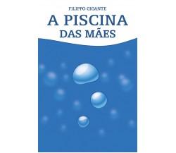 A piscina das mães. Traduzido por Ana Clara Vieira da Fonseca di Filippo Gigante