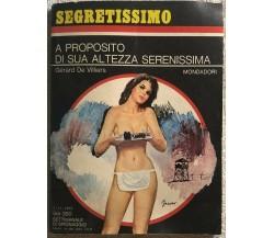 A proposito di Sua Altezza Serenissima di Gérard De Villiers,  1973,  Mondadori