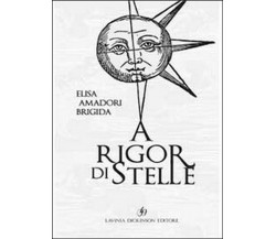 A rigor di stelle di Brigida Elisa Amadori,  2020,  Lavinia Dickinson