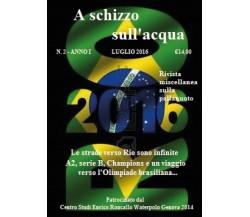 A schizzo sull'acqua (2016) vol. 2 di Enrico Roncallo,  2016,  Youcanprint