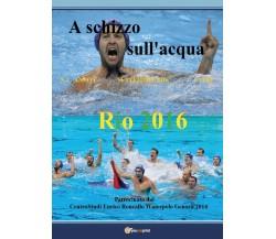 A schizzo sull'acqua (2016) vol. 3 di Enrico Roncallo,  2016,  Youcanprint