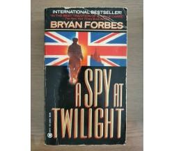 A spy at twilight - B. Forbes - Onyx Book - 1991 - AR