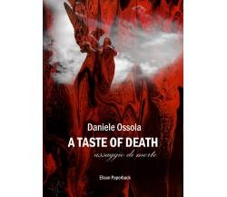 A taste of death. Assaggio di morte di Daniele Ossola,  2021,  Abelpaper