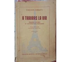 A travers la vie - Vincenzo Ferrante -Società Editrice Internazionale -1955-S