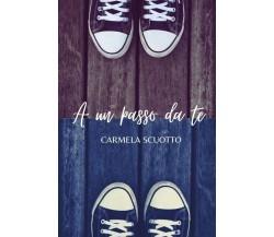 A un passo da te di Carmen Scuotto,  2021,  Youcanprint