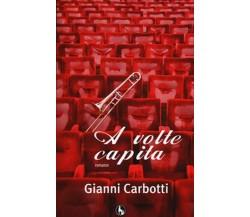 A volte capita di Gianni Carbotti,  2012,  Lupo