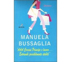 «AAA cercasi principe e lavoro... Entrambi possibilmente stabili» di Manuela Bu