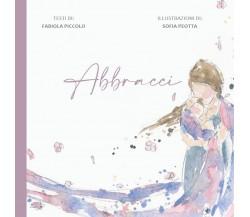 ABBRACCI di Fabiola Piccolo, Sofia Peotta,  2020,  Youcanprint