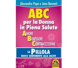ABC per la donna in piena salute. La pillola nuoce gravemente alla salute di Ale