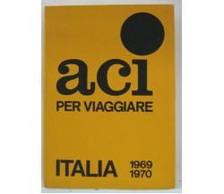 ACI per viaggiare Italia 1969 - 1970