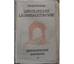 ADAMI Giuseppe. -La piccola felicità - La capanna e il tuo cuore, Mondadori 1923