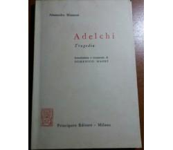 ADELCHI - ALESSANDRO MANZONI - PRINCIPATO EDITORE - 1968 - M