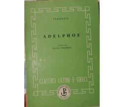 ADELPHOE - TERENZIO a cura di PAOLO TREMOLI - PRINCIPATO - 1968 - P