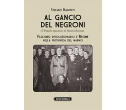 AL GANCIO DEL NEGRONI «Il Popolo Apuano» di Stanis Ruinas di Stefano Baruzzo,