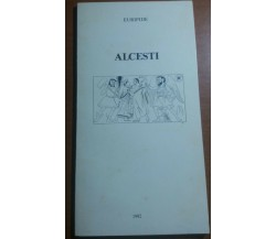 ALCESTI - EURIPIDE - ISTITUTO NAZIONALE DEL DRAMMA ANTICO - 1992 - M