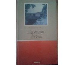 ALLA STAZIONE DI OMSK - MARIA LUISA VALENTI RONCO - DEAGOSTINI -1993 - M