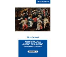 ANTROPOLOGIA GIORNO PER GIORNO di Nico Carlucci,  Solfanelli Edizioni