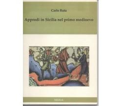 APPRODI IN SICILIA NEL PRIMO MEDIOEVO Carlo Ruta / Le vie della cristianità