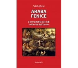 ARABA FENICE L'immortalità dei miti nella vita dell'uomo, Ada Fichera,  Solfanel