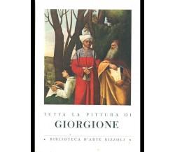 ARTE - TUTTA LA PITTURA DI GIORGIONE - Biblioteca d'Arte Rizzoli 1955