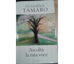 ASCOLTA LA MIA VOCE - SUSANNA TAMARO - RCS - 2006 - M