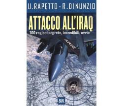 ATTACCO ALL'IRAQ - U.RAPETTO, R.DI NUNZIO - BUR 2003