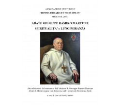 Abate GIUSEPPE RAMIRO MARCONE spiritualità e lungimiranza di Giuseppe Iasso