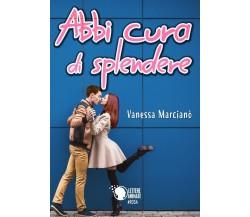 Abbi cura di splendere di Vanessa Marcianò,  2018,  Lettere Animate Editore