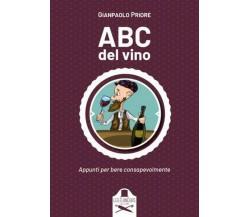 Abc del vino di Gianpaolo Priore ,  Les Flaneurs