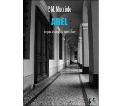 Abel di P. M. Mucciolo,  2015,  Youcanprint