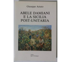 Abele Damiani e la Sicilia post-unitaria - Giuseppe Astuto - CULC - 1984 - G