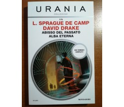 Abisso del Passato /Alba eterna - L.S. De Camp/D. Drake -Urania/Mondadori-2017-M