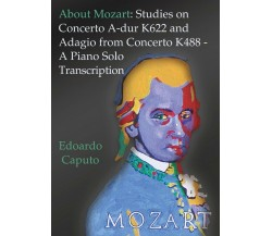 About Mozart: Studies on Concerto A-dur K622 and Adagio from Concerto K488